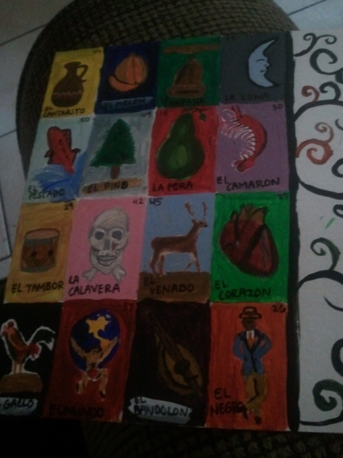 this wasnt a good picture anamador:  Painting I did. La Loteria.