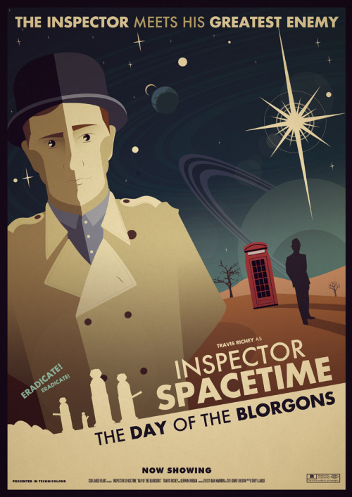 inspectorspacetimeconfessions:  jonnyevesonposters:  Inspector Spacetime: The Day Of The Blorgons Poster My follow up design to the almost overwhelmingly popular design for Inspector Spacetime. I just want to say thank you to everyone who has blogged, tweeted and gave me feedback on it. And also everyone who has bought it! Hope they make people happy this christmas :) This poster is available on my Shop with Free Shipping anywhere in the world! Also they come in A3 and A2. So take your pick :) If you order within the UK you might even get this in time for Christmas too. If you have any questions please feel free to contact me. -Jonny  Here's the first one for those of you who don't feel like clicking the link: