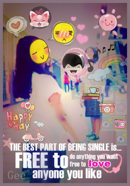The best part of being single is… ^ ^