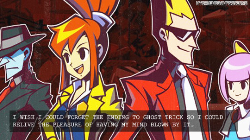 "mygamingconfessions:  ""I wish I could forget the ending to Ghost Trick so I could relive the pleasure of having my mind blown by it."""