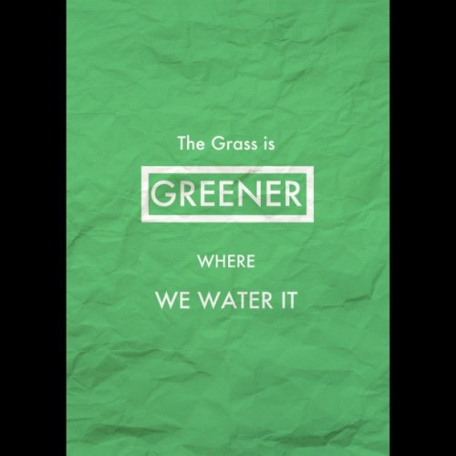The Grass is Greene Where We Water It #instadaily #instagood #photooftheday #instasg #instago #instagram #iphoneography #iphonesia  (Taken with instagram)