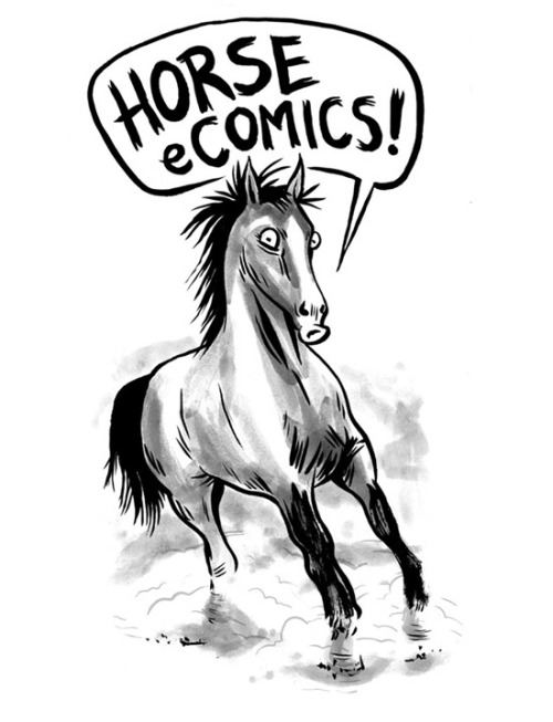 Horse_eComics is now a LIVE TUMBLR! With new and EXCITING COMICS about to be uploaded. Tell all your friends. Tell all your HORSES. AND RIDE.