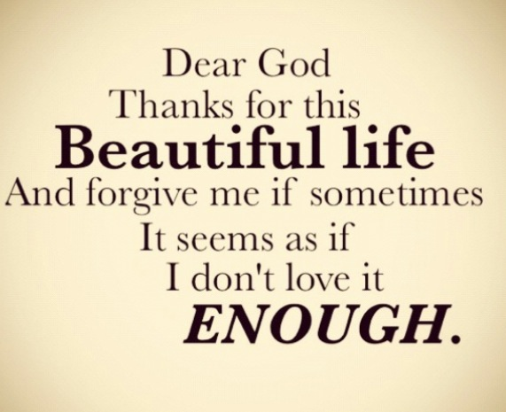 Thank you God for blessing me much more than I deserve.