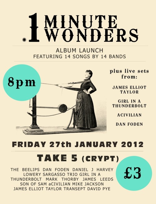 "norwichmusic:  One Minute Wonders LIVE! Friday 27th January @ Take 5 + 7"" vinyl album launch More info at the One Minute Wonders site here: 1mw.co.uk"