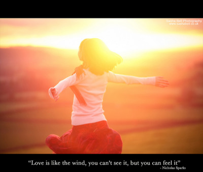 """Love is like the wind, you can't see it, but you can feel it"" by Sasha Bell on Flickr.I love this photograph SOOOOO much"
