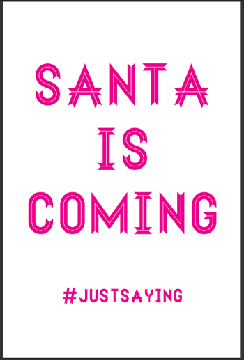 Santa is coming. #JustSaying