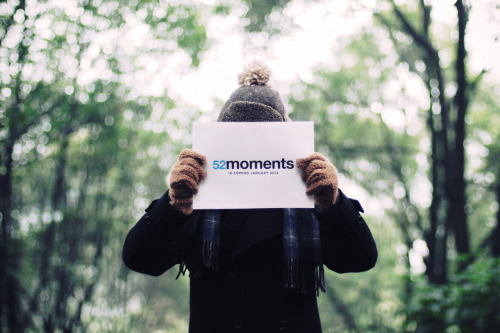 heybialowas:  52moments, the worldwide project is coming January 2012.