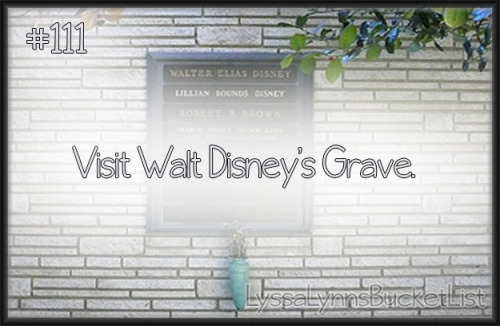 Bucket List #111: Visit Walt Disney's grave.