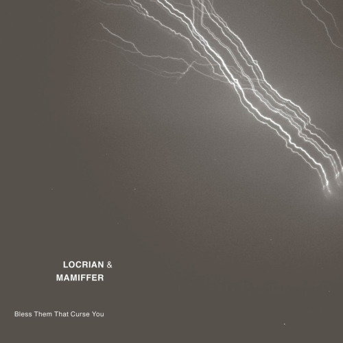 "Locrian + Mamiffer ""Bless Them That Curse You"" CD/2xLP (Profound Lore/Utech/SIGE) 2xLP (SIGE/Utech) - February 21st, 2012 CD (Profound Lore) and cassette version (Land of Decay) - March 6th, 2012"