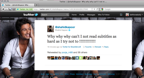 "(This is not a subtitle, but it's still paagal and on-topic.)Out of the mouths of babes (in this case, the tweet of Shahid Kapoor): ""Why why why can't I not read subtitles as hard as I try not to !!!!!!!!!!!!!""I think this actually does make sense if you try really hard. Perhaps Mr. Kapoor had the same writing teachers as some subtitlers?"