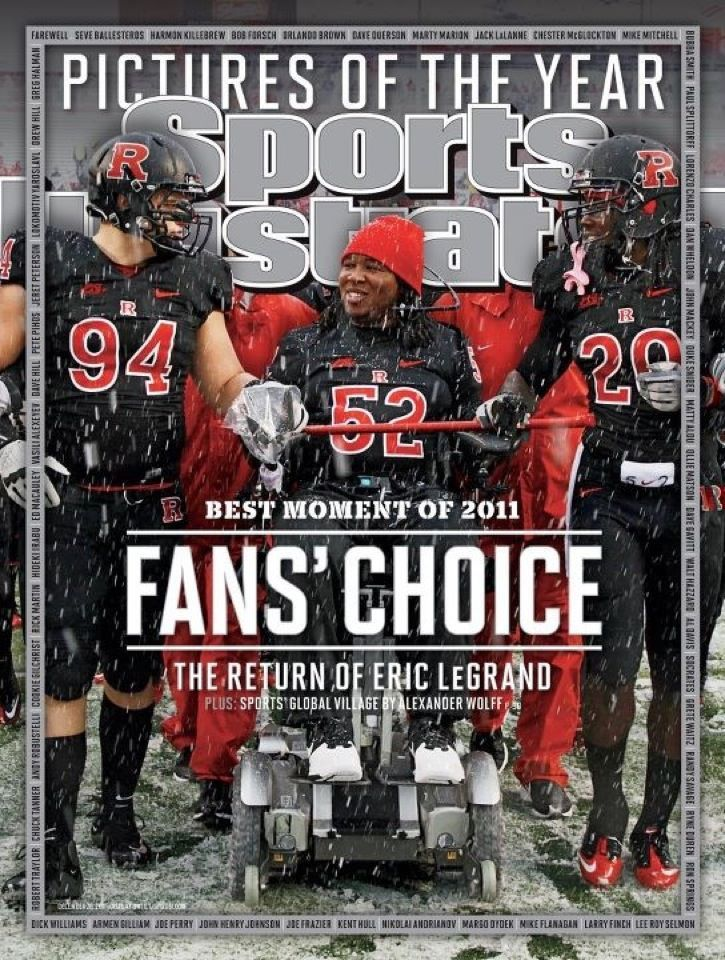 Congratulations to Eric LeGrand for being chosen as sports greatest story of 2011.  Eric's journey back from a spinal chord injury has been slow, but steady. Throughout he's kept a positive outlook and been an inspiration for people around the world.  Keep Choppin Eric!