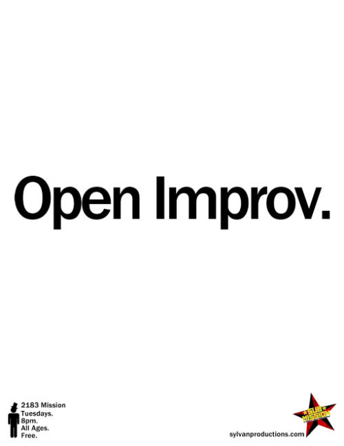 12/20. Sylvan Productions Open Improv @ Sub Mission. 2183 Mission. SF. 8PM. All Ages. Free. [Yes and Beer]