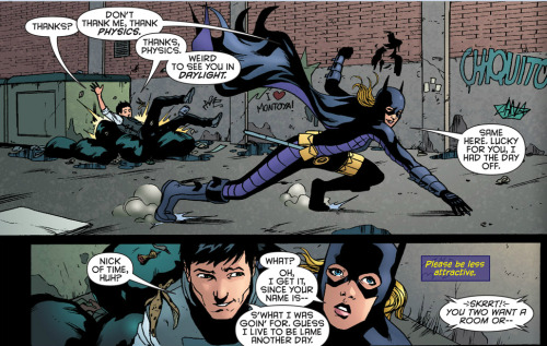 —Batgirl v.3 #13 Look at the grafitti behind Stephanie in the top panel. Who wants to bet Kate left it there? ;) Also, I love these two and their banter. One of the many lovely people I ship Stephanie with. :)