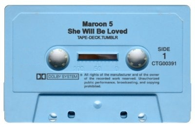 tape-deck:  Maroon 5 - She Will Be Loved