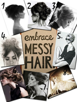 embrass messy hair…love it.