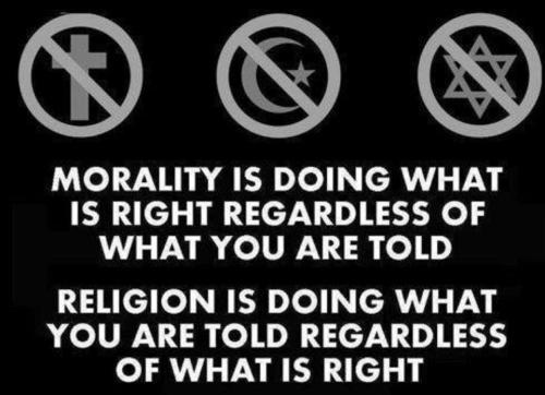 People who use religion as their reasoning for acting morally right are not on the same level of morality as those who act morally right in the name of being good people for the sake of themselves and others. To do something because someone told you, rather than do something because you believe it is intrinsically good is a lower rung of morality. I know I'm just spitting out Kohlberg right now, but this is something I find very important. The desire to act morally good to avoid punishment, as many people within religious circles do, is the lowest rung of morality. It is a selfish approach, even when one is acting correctly. I strive to act morally in the name of some higher, universal authority. Not God, necessarily, but rather the idea that I can achieve a moral conscience that runs in the background and always inspire me to do the right thing. To me, having faith in true justice and true morality trumps the faith that people have in God. Oh, and I do believe in God. Adamantly. I just don't think of God as a moral authority, but rather as power that started us down this path and guided our creation. It's now up to us to do right by what he has given us, not for him, but for each other.