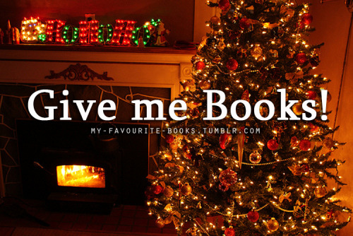 Give me books for Christmas!!!