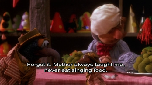 -Mother always taught me, never eat singing food. The Muppet Christmas Carol (1992), directed by Brian Henson and starring Jim Henson's Muppets with Michael Caine as Ebenezer Scrooge. Based on A Christmas Carol by Charles Dickens