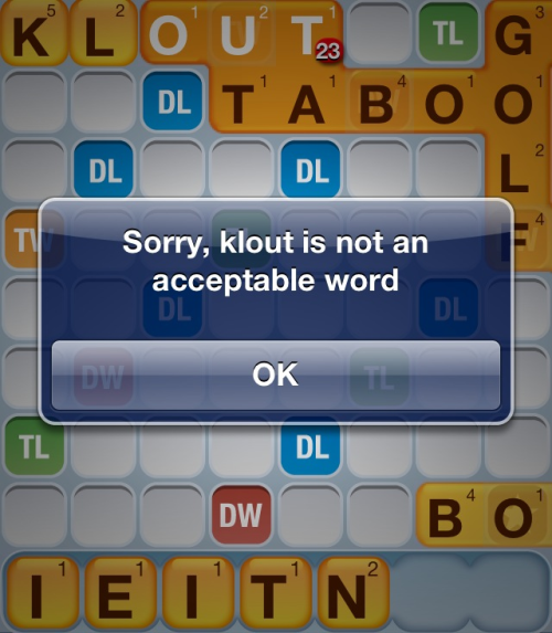 """Sorry, klout is not an acceptable word"""