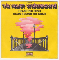 "The Velvet Underground ""Head Held High"" / ""Train Round The Bend"" Single - France (1970)"