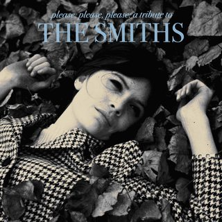 (via Various Artists / Please, Please, Please: A Tribute To The Smiths [2011] | ●●●)