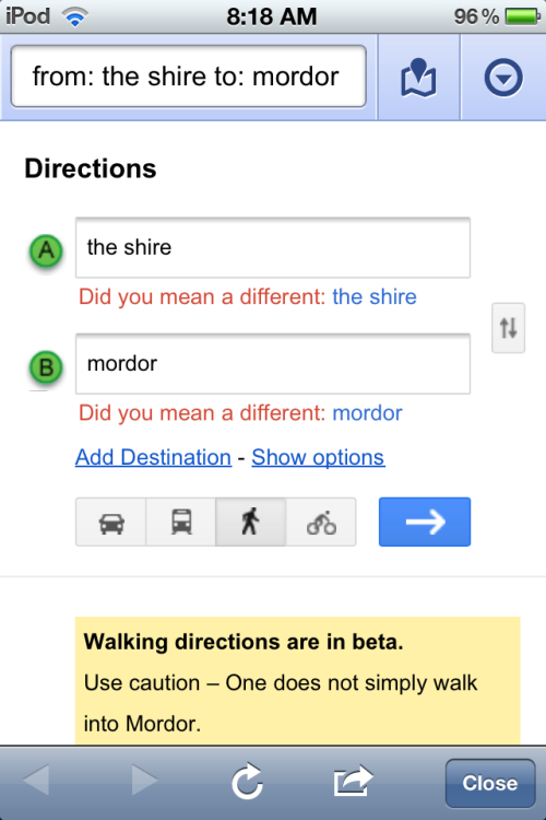 mikebeas:  Google Maps is still in beta so it could be a dangerous journey.