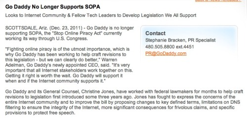 "Godaddy no longer supports #SOPA… that was fast. Does this mean the boycott is no longer necessary? ha.shortformblog:  Good work, Internet: GoDaddy has rescinded their support of SOPA. ""Fighting online piracy is of the utmost importance, which is why GoDaddy has been working to help craft revisions to this legislation - but we can clearly do better,"" said Warren Adelman, GoDaddy's CEO. ""It's very important that all Internet stakeholders work together on this. Getting it right is worth the wait. GoDaddy will support it when and if the Internet community supports it."" The company says it had been working closely with its general counsel, Christine Jones, on hepling to mold and revise the legislation — prior to now."