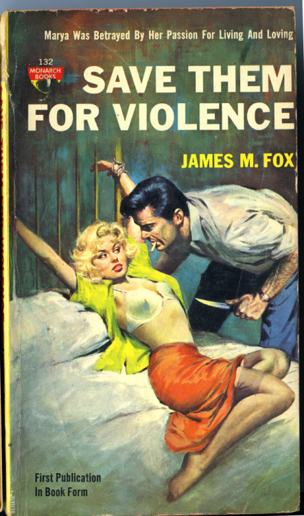 SAVE THEM FOR VIOLENCE. Monarch Books, 1959 A particularly sleazy cover on this one.