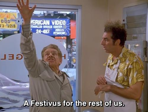 Festivus lives on.  Merry Festivus.