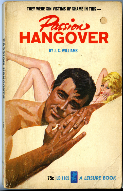 "PASSION HANGOVER. J.X. Williams for Leisure Books, 1965 From back cover: "" A paradise of wealth and mink-lined ecstasy."""