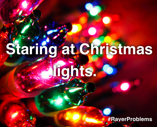 raverproblems:  Merry Christmas guys :)