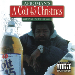 "On the 25th day of December, my dealer gave to me…. A Colt 45 Christmas  - Afroman - Rdio | Spotify Why so crack-tastic?  MERRY CHRISTMAS Y'ALL! Enjoy unwrapping your presents with mom, dad, the kids, and….Afroman!  ""Lick my balls with lots of saliva,fa-la-la-la-la-la-la-la-la,tis the season to suck a drunk driver,fa-la-la-la-la-la-la-la-la."" Aaaaaaand that's just the first four lines! Cheers and good tidings to you!   BUT WAIT! THERE'S MORE! Can't decide on just ONE cracktastic soundtrack for your festivites? Have no fear! I've put together a playlist of the best songs from each album we've chronicled. The Complete 25 Days of Crackmas playlist! - Rdio 