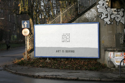 """art is boring"" by peter fuss"