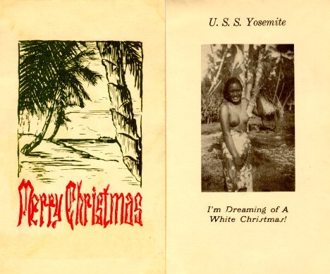 """ I'm Dreaming of a White Christmas! "" ….. USS Yosemite (AD-19) Christmas Card, 1944"