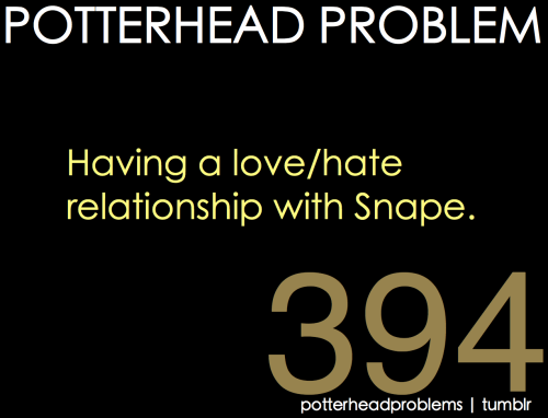 potterheadproblems: yes. also, 394.