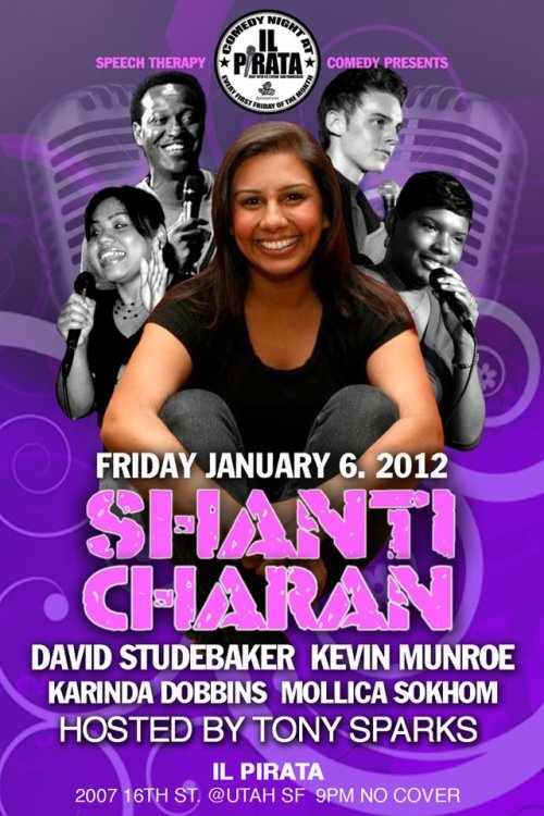 1/6. Shanti Charan @ iL Pirata. 2007 16th St. 9PM. NO COVER. Feat David Studebaker, Kevin Munroe, Karinda Dobbins and Molly Sokhom. Hosted by Tony Sparks. Presented by Speech Therapy.