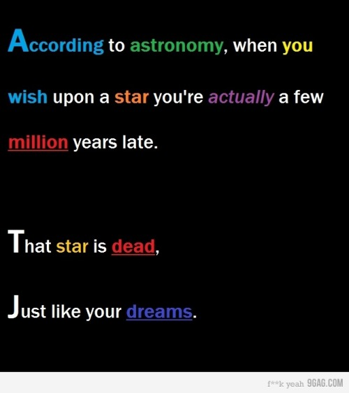 9gag:  (via 9GAG - Astronomy can be a b*tch sometimes.)