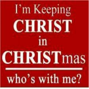 I'm keeping CHRIST in CHRISTmas