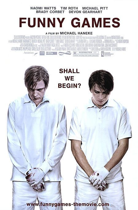 "Funny Games is somewhere on my list of Favorite Movies.""Whether by knife or whether by gun, losing your life can sometimes be fun."""