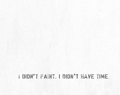 """i didn`t paint. i didn`t have time"" by peter fuss"