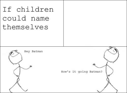 If children could name themselves