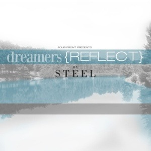 "New beat tape from Steel ""Dreamers (Reflect)"" click the album cover to take a listen - 4FBG"