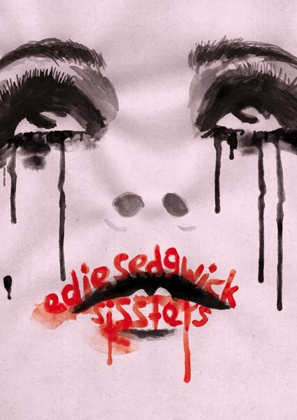 "Edie Sedgwick + Sissters Poster for the Germany-tour of Edie Sedgwick and Sissters. Check Edie´s latest record ""Love Gets Lovelier Every Day"" on Dischord and the Sisster´s ""There´s a party in my mouth but you´re not invited"" on Coraille."