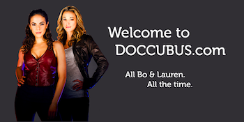 Visit our newly launched Bo & Lauren fan site at http://www.doccubus.com and follow us on Twitter @DoccubusWeb.