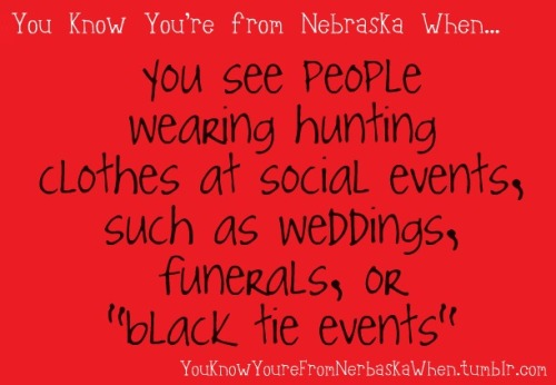youknowyourefromnebraskawhen:  submitted by Anon  never seen that. because this isn't the south.