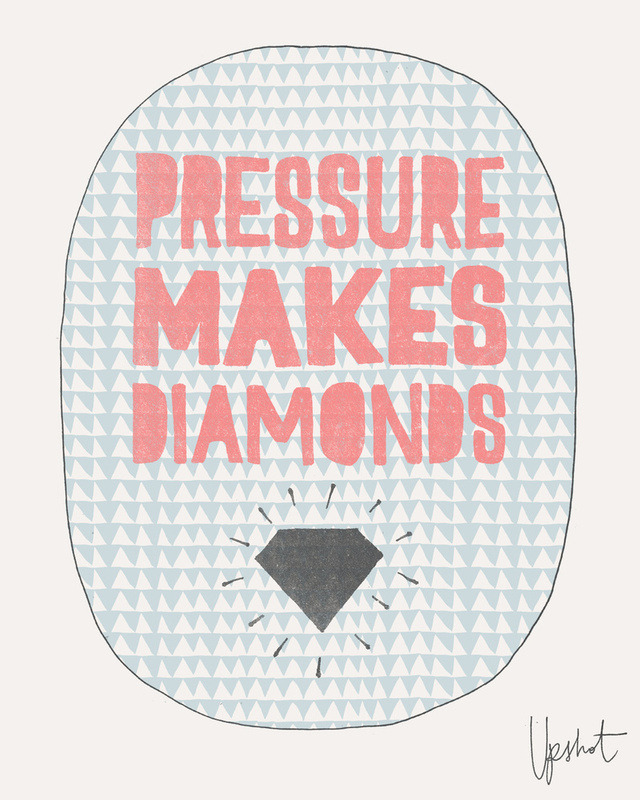 When you're feeling stressed, just remember - Pressure makes diamonds. (theunderscorelevel)