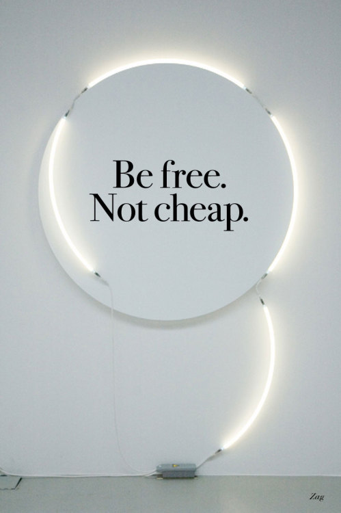 Never be free, always be reasonably price~ Chuck Rohrs