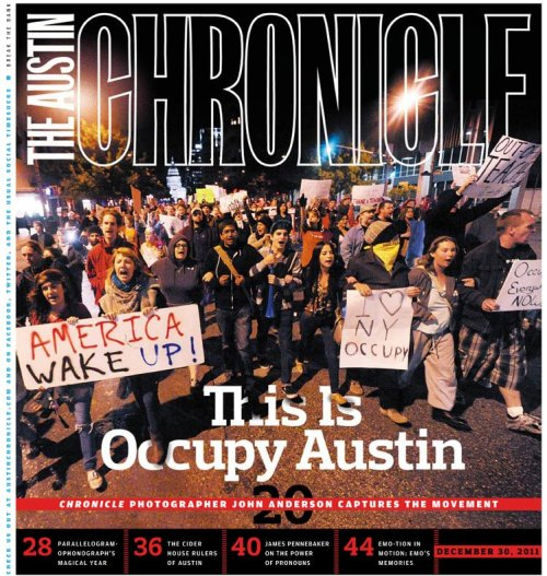 We got the cover of the Chronicle! http://www.austinchronicle.com/news/2011-12-30/occupy-austin-2011/
