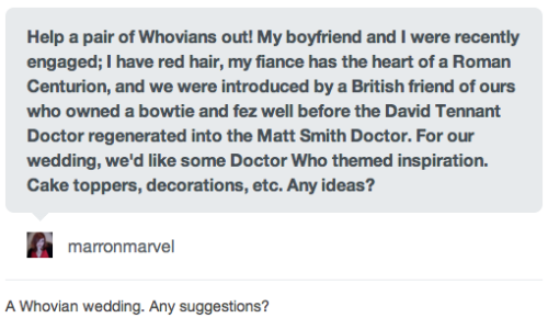 A Whovian wedding for marronmarvel? Any suggestions?
