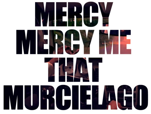 Mercy, Mercy Me, That Murcielago! - Kanye West